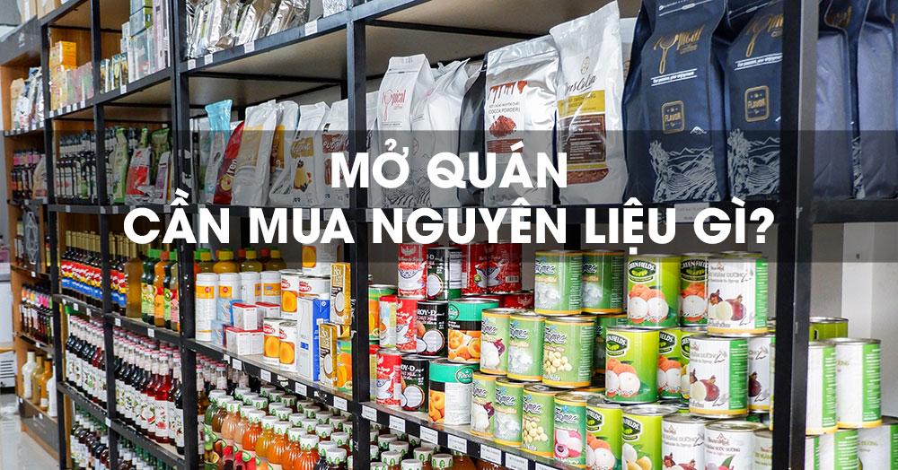 mở quán cafe trà sữa cần mua nguyên liệu pha chế gì?