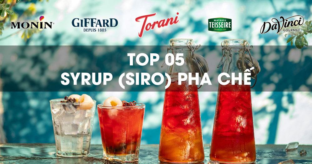 top 5 syrup siro trong pha chế đồ uống tại Việt nam